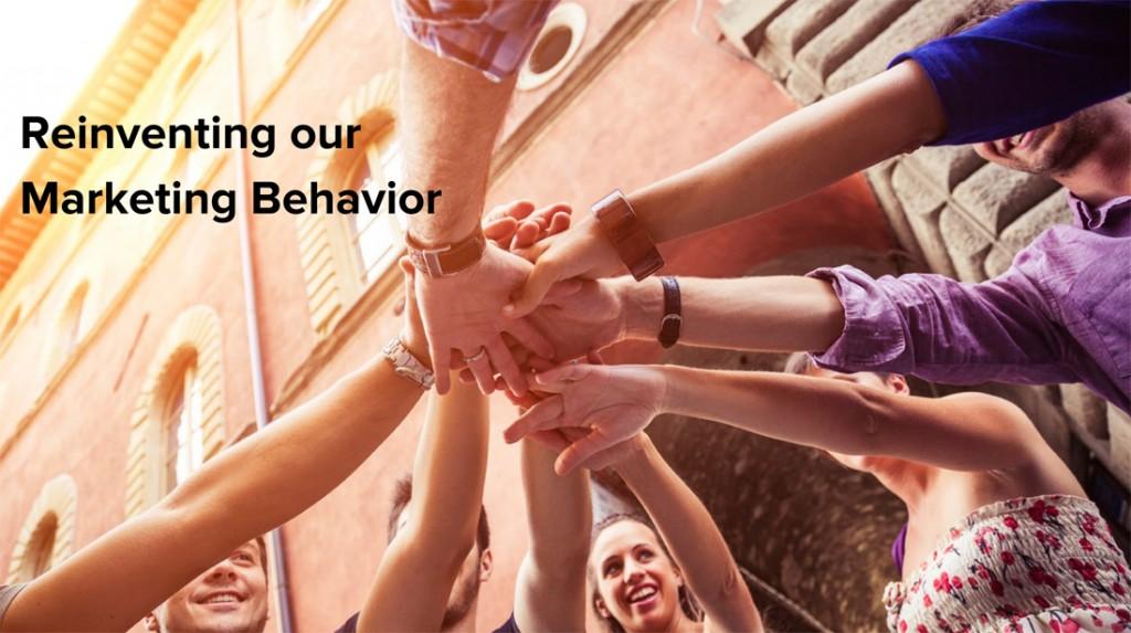 Reinventing Our Marketing Behavior